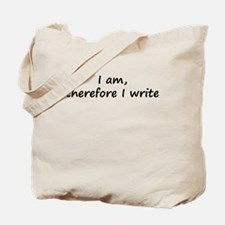 I Am, Therefore I Write Tote Bag