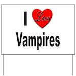 I Love Vampires Yard Sign