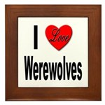 I Love Werewolves Framed Tile