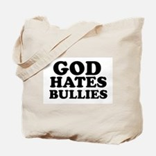 God Hates Bullies Tote Bag