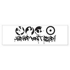Hip-hop don't stop !! Bumper Sticker