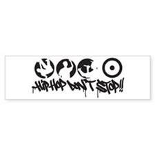 Hip-hop don't stop !! Bumper Sticker