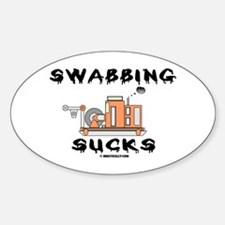Swabbing Sucks Sticker(Oval)Oil Patch Decal