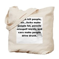 IF GUNS KILL PEOPLE THEN... Tote Bag