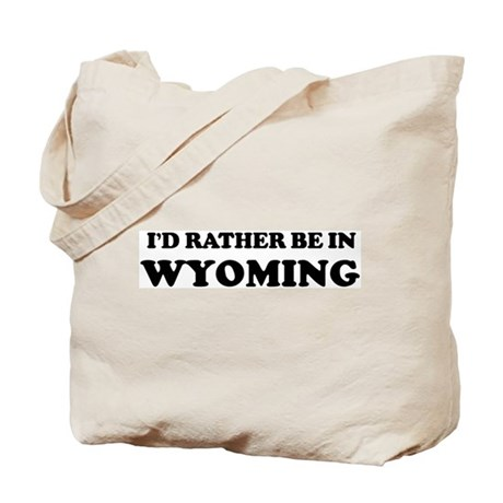 Rather be in Wyoming Tote Bag