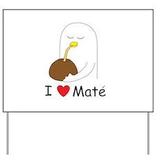 I love mate Yard Sign
