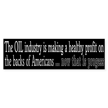 Democrat: Oil Profits (Bumper)