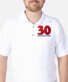 30 years never looked so good T-Shirt