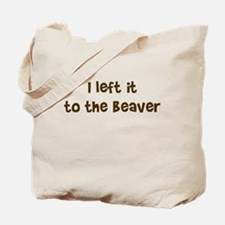 Left it to Beaver Tote Bag