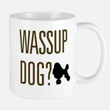 Wassup Dog Mug