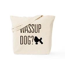 Wassup Dog Tote Bag