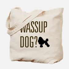Wassup Dog Tote Bag