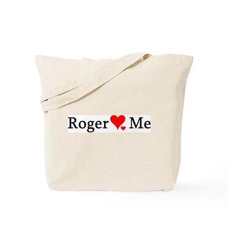 Roger Loves Me Tote Bag