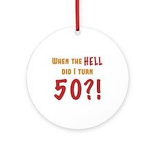 50th Birthday Attitude Ornament (Round)
