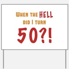 50th Birthday Attitude Yard Sign