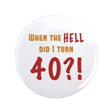 "40th Birthday Attitude 3.5"" Button"