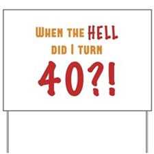 40th Birthday Attitude Yard Sign