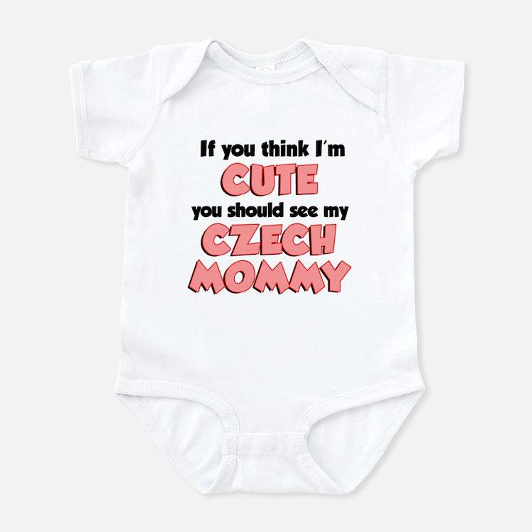 Think I'm Cute Czech Mom Infant Bodysuit