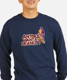 Anybody Want A Peanut? Long Sleeve T-Shirt