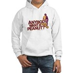 Anybody Want A Peanut? Hooded Sweatshirt