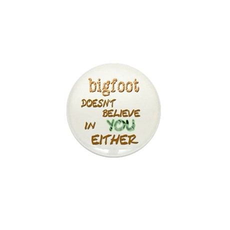 Bigfoot Doesn't . . . Mini Button (10 pack)