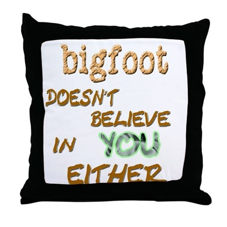 Bigfoot Doesn't . . . Throw Pillow