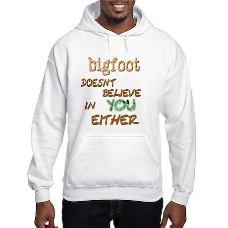 Bigfoot Doesn't . . . Hooded Sweatshirt