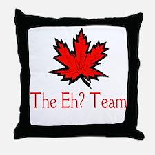 The Eh? Team Throw Pillow