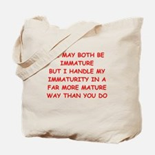 maturity joke Tote Bag