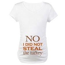 No I did not steal the turkey Shirt