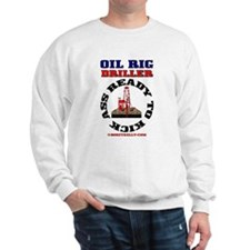 Oil Rig Driller Ready To Kick Sweatshirt,Oil