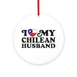I Love My Chilean Husband Ornament (Round)