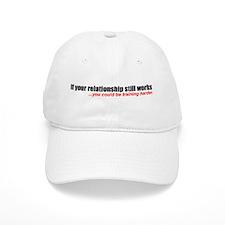 """If your relationship..."" Baseball Cap"