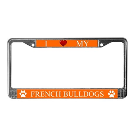 Orange I Love My French Bulldogs Frame