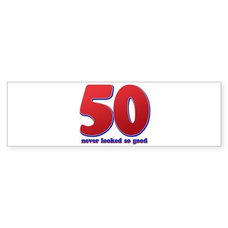 50 years never looked so good Sticker (Bumper)