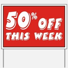 50% OFF this week Yard Sign