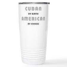 Cuban by birth American by Ch Travel Mug