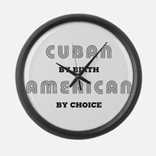 Cuban by birth American by Ch Large Wall Clock