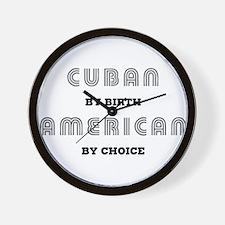 Cuban by birth American by Ch Wall Clock