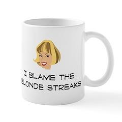 Blame the Blonde Streaks Mug