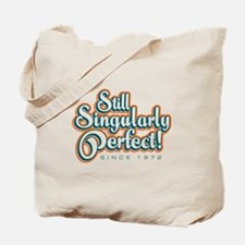 Still singularly perfect! Tote Bag