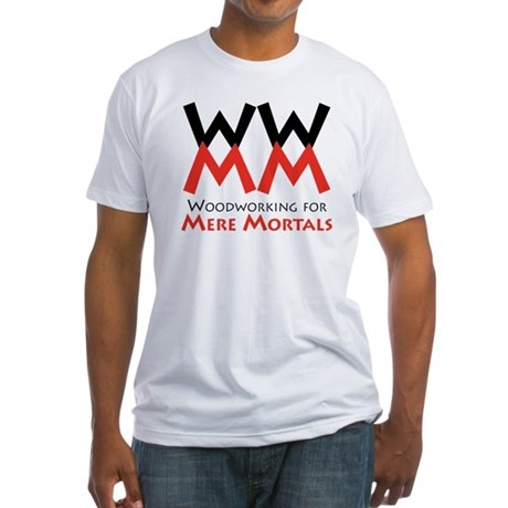 Woodworking for mere Mortals Fitted T-Shirt