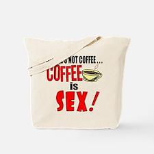 """Coffee's Not Coffee"" Tote Bag"