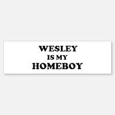 Wesley Is My Homeboy Bumper Bumper Bumper Sticker