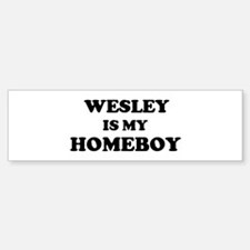 Wesley Is My Homeboy Bumper Car Car Sticker