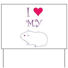 I Love My Guinea Pig Yard Sign