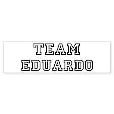Team Eduardo Bumper Bumper Bumper Sticker