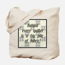 Behind Every Quilter is a Big Tote Bag