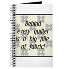 Behind Every Quilter is a Big Journal