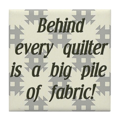 Behind Every Quilter is a Big Tile Coaster